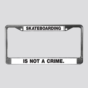 Skateboarding Is Not A Crime License Plate Frame